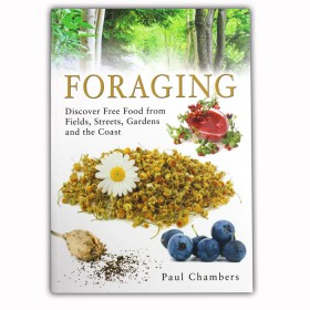 Foraging: Discover Free Food from Fields, Streets, Gardens and the Coast