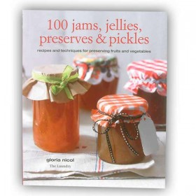 100 Jams Jellies Preserves & Pickles