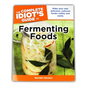 The complete idiots guide to fermenting Foods