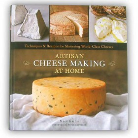 Artisan Cheese Making at Home: Techniques & Recipes for Masterin