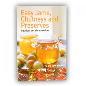 Easy Jams Chutneys & Preserves